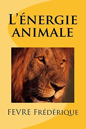 9781507631621: L'�nergie animale