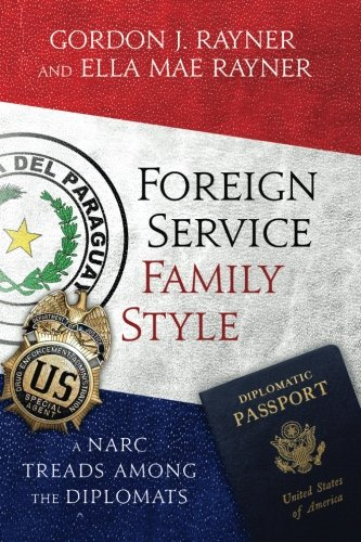 9781507633410: Foreign Service Family Style: A Narc treads among the Diplomats