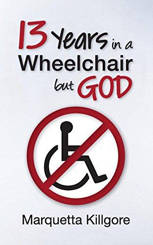 13 Years in a Wheelchair.but God: Killgore, Marquetta
