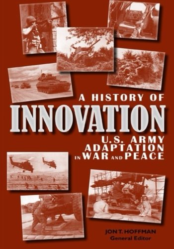 9781507635254: A History of Innovation: U.S. Army Adaptation in War and Peace