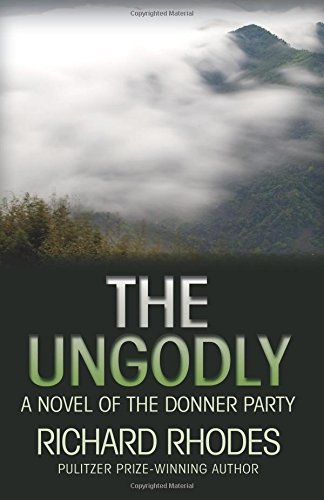 9781507635964: The Ungodly: A Novel of the Donner Party