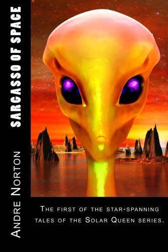 9781507636480: Sargasso of Space: The first of the star-spanning tales of the Solar Queen series.
