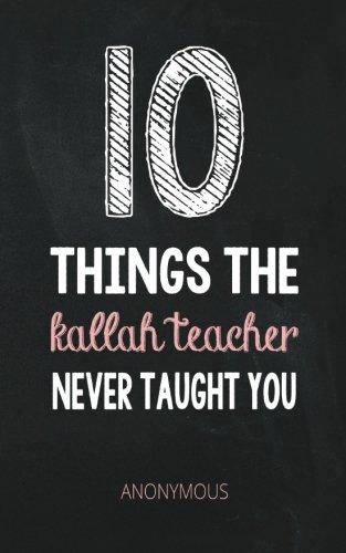 9781507637579: 10 Things The Kallah Teacher Never Taught You