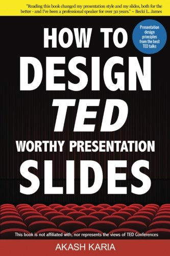 9781507638125: How to Design TED-Worthy Presentation Slides (Black & White Edition): Presentation Design Principles from the Best TED Talks