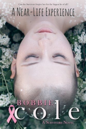 A Near-Life Experience (The Survivors) (Volume 1): Cole, Bobbie L