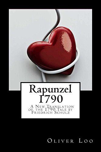9781507639566: Rapunzel 1790 A New Translation of the 1790 Tale by Friedrich Schulz