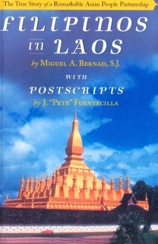 Filipinos in Laos: The True Story of a Remarkable Asian People Partnership: Bernad, Miguel A; ...