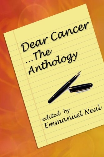 9781507642740: Dear Cancer...The Anthology