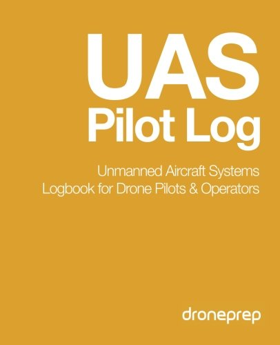 9781507643815: UAS Pilot Log: Unmanned Aircraft Systems Logbook for Drone Pilots & Operators (Gold)