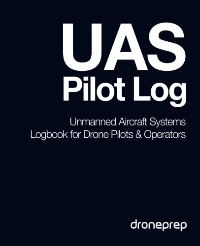 9781507643938: UAS Pilot Log: Unmanned Aircraft Systems Logbook for Drone Pilots & Operators (Dark Blue)