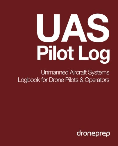 9781507644041: UAS Pilot Log: Unmanned Aircraft Systems Logbook for Drone Pilots & Operators (Red)