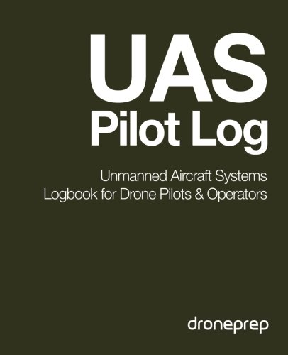 9781507644126: UAS Pilot Log: Unmanned Aircraft Systems Logbook for Drone Pilots & Operators (Dark Green)
