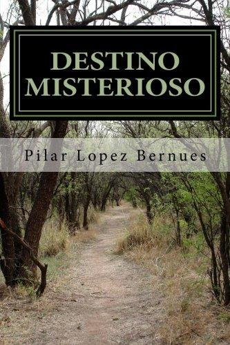 Destino Misterioso (Maquinaciones de Mr. Burch 1): Pilar López Bernúes