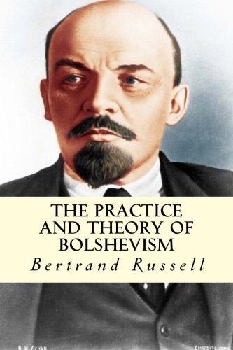 9781507646427: The Practice and Theory of Bolshevism