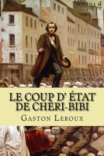 9781507648117: Le coup d' etat de Cheri-Bibi: Les aventures de Cheri-Bibi: Volume 5