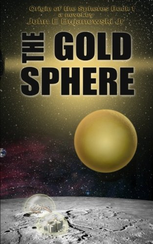9781507648513: The Gold Sphere: A Call for Wisdom (Origin of the Spheres) (Volume 1)