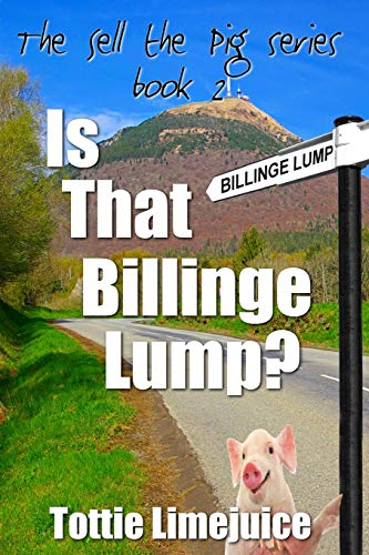 9781507648889: Is That Billinge Lump: Sell the Pig series Book 2 (Volume 2)