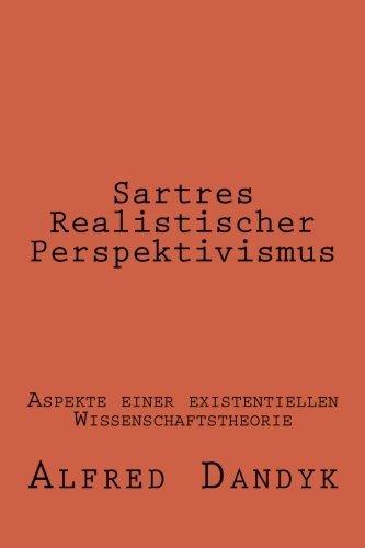 9781507649022: Sartres Realistischer Perspektivismus: Aspekte einer existentiellen Wissenschaftstheorie