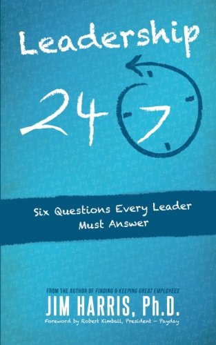 9781507651087: Leadership 24/7: Six Questions Every Leader Must Answer
