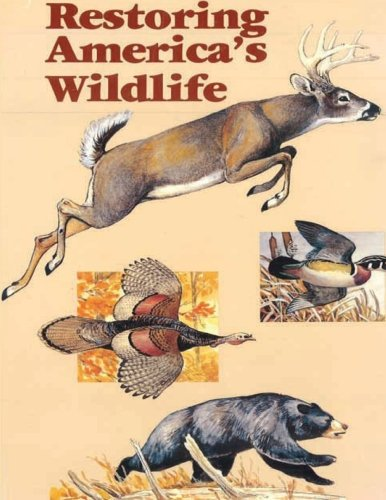 Restoring America's Wildlife 1937-1987: U.S. Fish and Wildlife Service