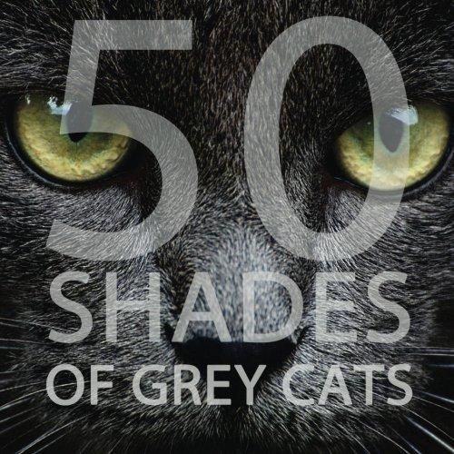 9781507657119: 50 Shades of Grey Cats