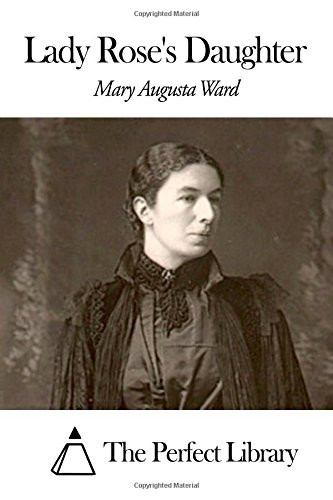 Lady Rose s Daughter (Paperback): Mary Augusta Ward