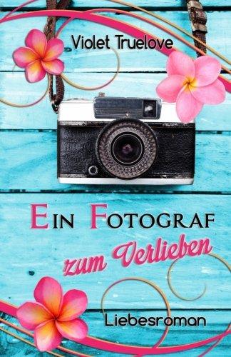 9781507658369: Ein Fotograf zum Verlieben