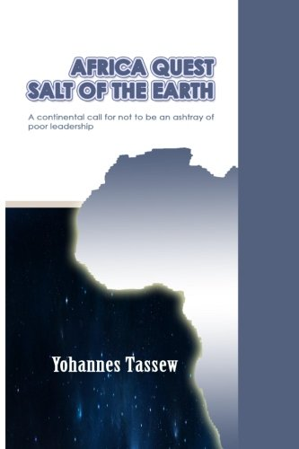 Africa quest salt of the earth: tassew, mr yohannes