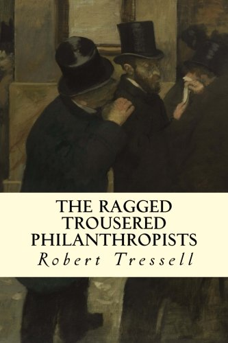 9781507662427: The Ragged Trousered Philanthropists