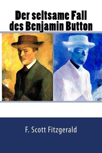 9781507664056: Der seltsame Fall des Benjamin Button (German Edition)