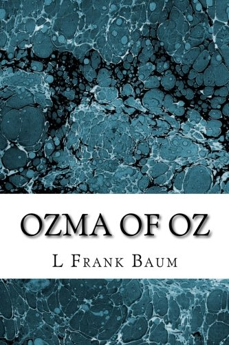 9781507664117: Ozma of Oz: (L. Frank Baum Classics Collection) (Oz Series) (Volume 3)