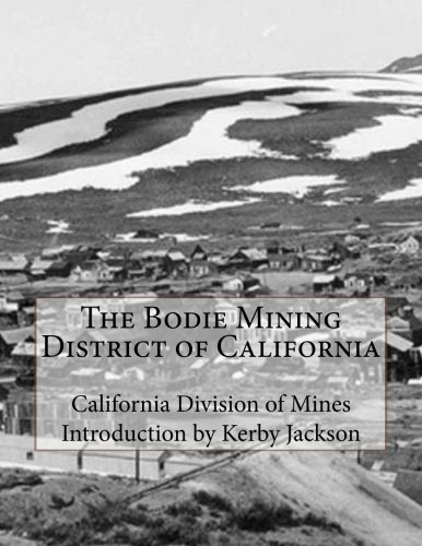 9781507664650: The Bodie Mining District of California
