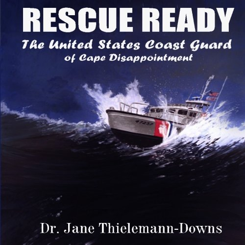 9781507666142: Rescue Ready: The United States Coast Guard of Cape Disappointment
