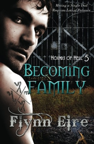 9781507668269: Becoming Family (Hounds of Hell) (Volume 5)
