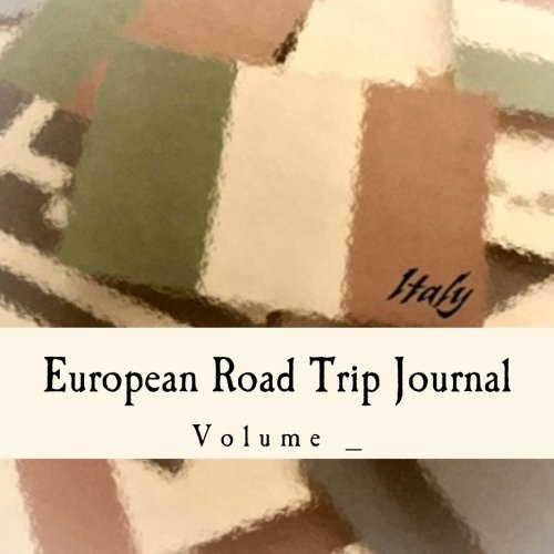 9781507672907: European Road Trip Journal: Italy Flag Cover (S M Road Trip Journals)