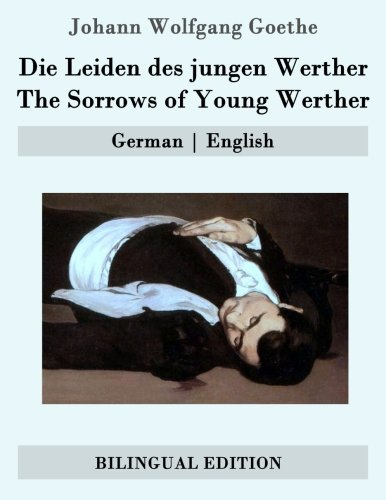 9781507676233: Die Leiden Des Jungen Werther / the Sorrows of Young Werther