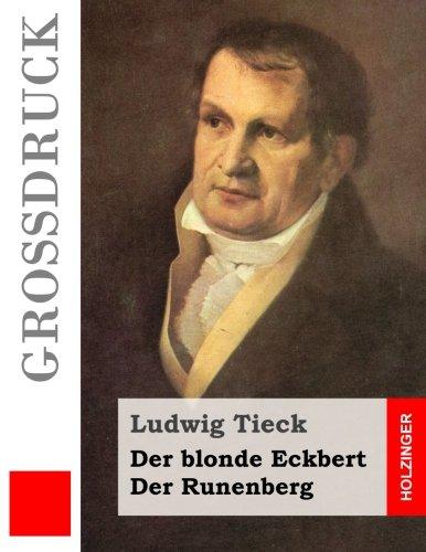 9781507676813: Der blonde Eckbert / Der Runenberg (Großdruck) (German Edition)