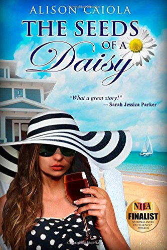 The Seeds Of A Daisy: The Lily Lockwood Series: Book One (Volume 1): Caiola, Alison