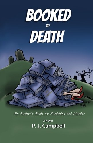 9781507681930: Booked to Death: An Author's Guide to Publishing and Murder