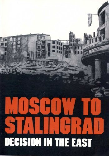 Moscow to Stalingrad: Decision in the East (Army Historical Series): Center of Military History ...