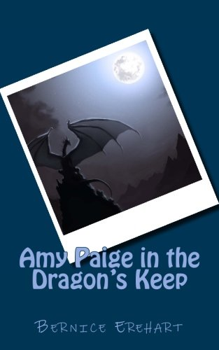 9781507687161: Amy Paige In The Dragon's Keep (Volume 1)
