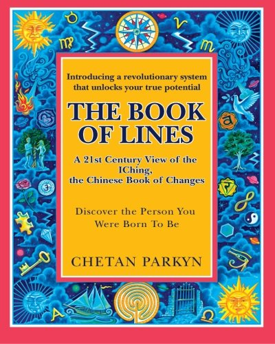 9781507687185: The Book of Lines, A 21st Century View of the IChing the Chinese Book of Changes: Human Design : Discover the Person You Were Born To Be (Volume 2)