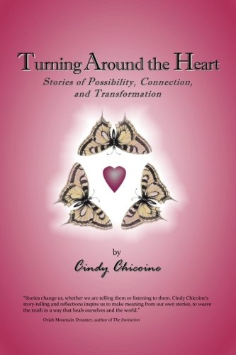 9781507688335: Turning Around the Heart: Stories of Possibility, Connection, and Transformation