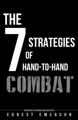9781507688816: The Seven Strategies of Hand to Hand Combat: Surviving in the Arena of Life and Death