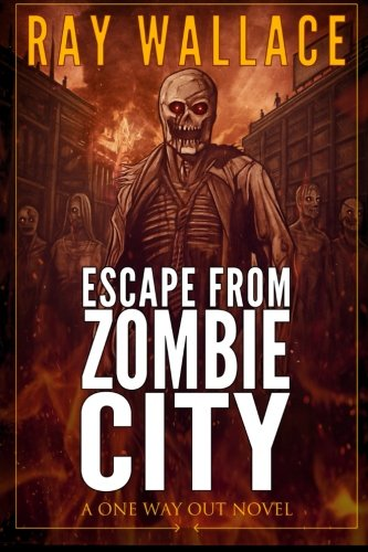9781507689561: Escape from Zombie City: A One Way Out Novel