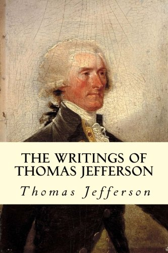 9781507690260: The Writings of Thomas Jefferson