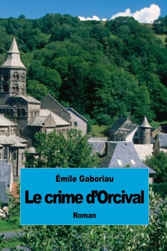 9781507690833: Le crime d'Orcival (French Edition)