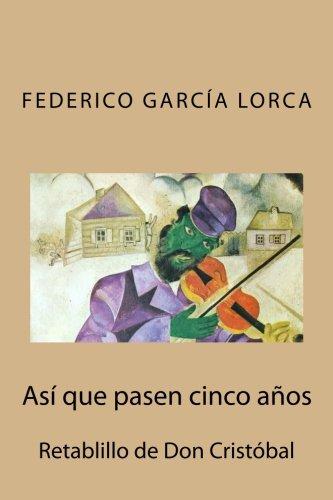 9781507691090: Así que pasen cinco años: Retablillo de Don Cristóbal (Spanish Edition)