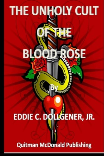 9781507691212: The Unholy Cult of the Blood Rose