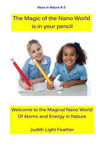 9781507695340: The Magic of the Nano World is in your pencil (Nano in Nature K-5) (Volume 1)